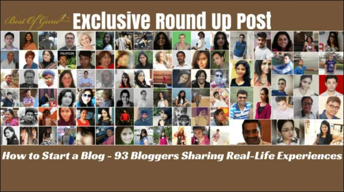 How to start a Blog - 90 Plus Bloggers Sharing Real Life Experiences